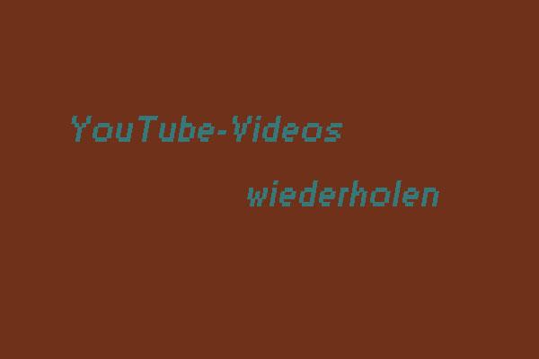 Youtube Videos Wiederholen